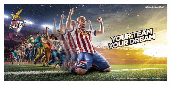 J. Walter Thompson Kolkata kicks goals for Atletico de Kolkata with 'Your Team. Your Dream.'
