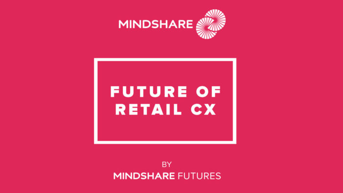 Mindshare UK reveals key trends for retail brands