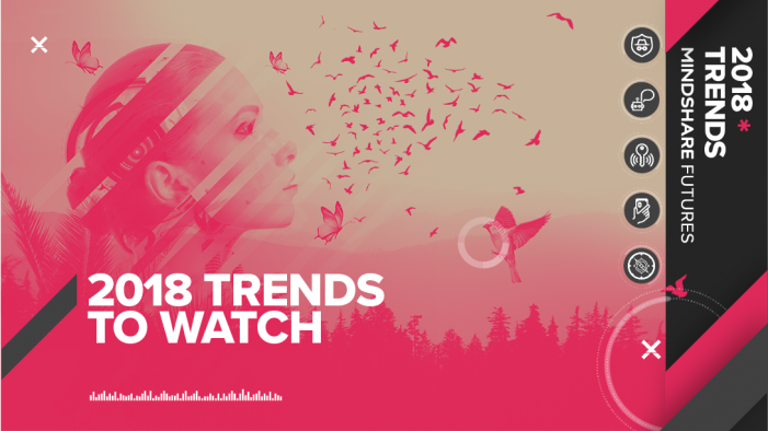 Mindshare reveals the top 5 trends for brands in 2018