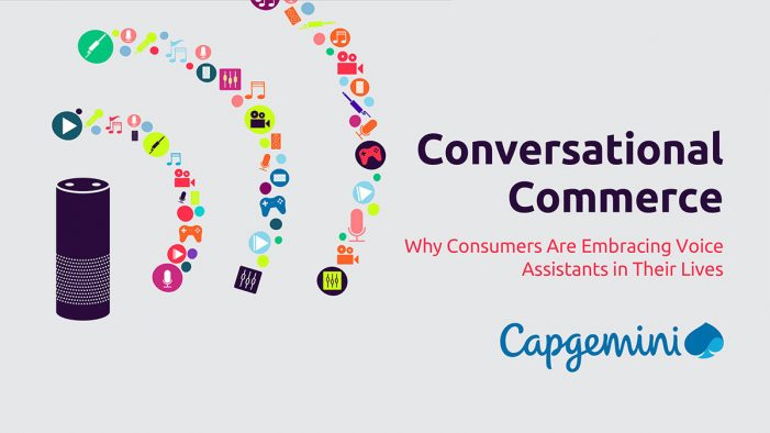 Capgemini report finds that voice assistants will become a dominant mode of consumer interaction in 3 years