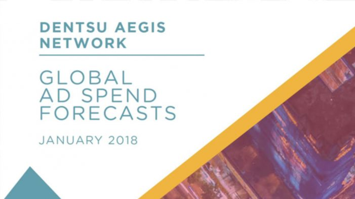 Dentsu Aegis forecasts improved ad spend outlook for 2018