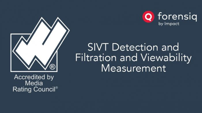 Forensiq by Impact earns MRC accreditation for SIVT Detection and Filtration and Viewability Measurement