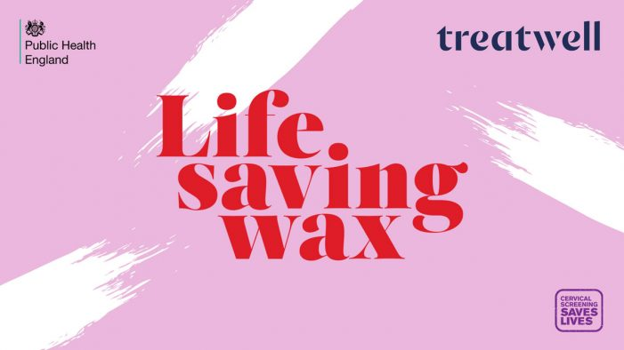 Treatwell launch 'Life Saving Wax' initiative in UK salons to raise awareness for importance of cervical screening