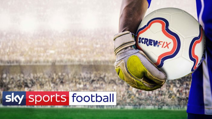 Screwfix becomes the first 'Official Partner of Sky Sports Football'