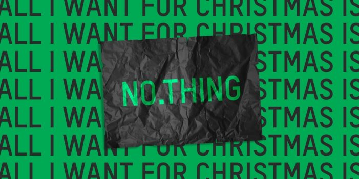 Wunderman Thompson UK breaks from Christmas convention with its give NO.THING campaign to end Secret Santa waste