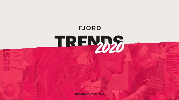 Business Reconsidered: Organisations Must Rethink their Fundamentals,  Reveals New Fjord Trends Report from Accenture Interactive