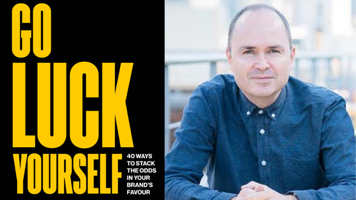 Go Luck Yourself: New Book Shows You How To Improve Your Brand's Luck