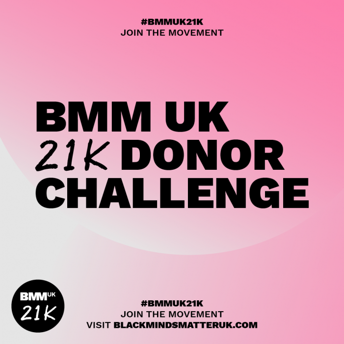 Black Minds Matter UK Launch 21K Donor Challenge #BMMUK21K