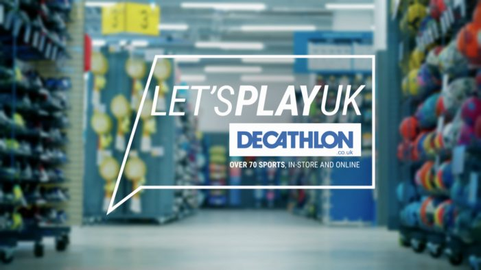 "Decathlon launch first ATL campaign ""Let's Play UK"" with new agencies Goodstuff & Forever Beta"