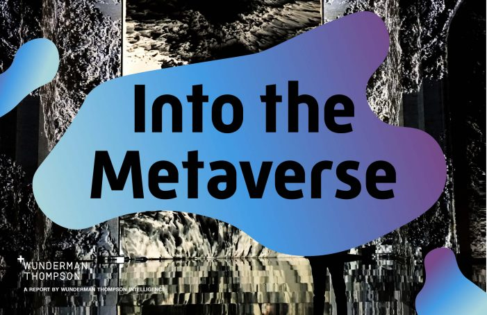 Wunderman Thompson Launches 'Into The Metaverse' –  A Metaverse Road Map For Brands