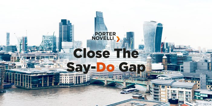 Porter Novelli London Launches New Proposition To Help Clients Close The 'SAY-DOGAP'