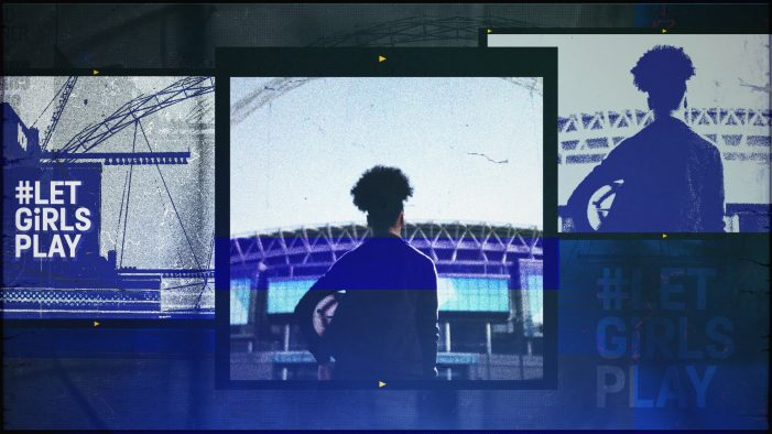 The FA Launches LET GIRLS PLAY Campaign On International Day Of The Girl – Supporting Ambition To Give All Girls Equal Access To Football By 2024
